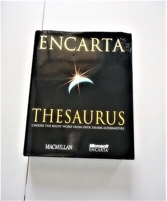 Encarta Thesaurus Choose the Right Word from Over 350,000 Alternatives Synonyms