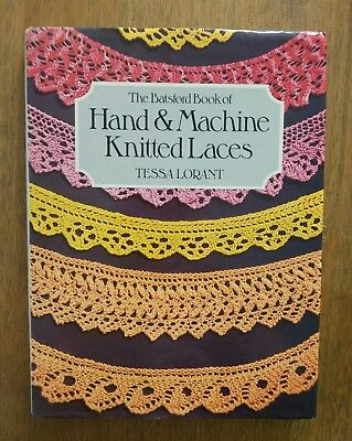 The Batsford book of Hand&Machine knitted laces. Tessa Lorant.
