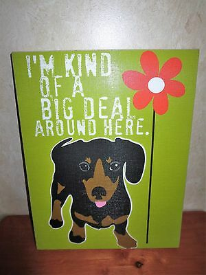 "Picture Of Adorable Daschund Dog Stretch Canvas 11x13 ""I'm Kind Of A Big Deal.."""