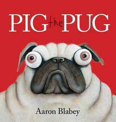 PIG THE PUG by Aaron Blabey - New paperback