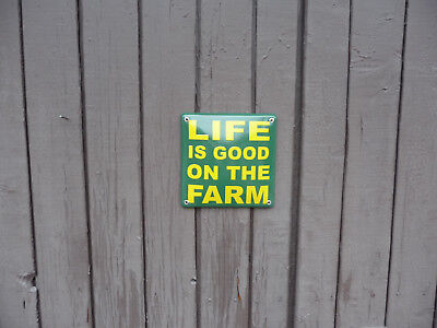 *** LIFE IS GOOD ON THE FARM Steel Porcelain Enamel Sign Plaque ***