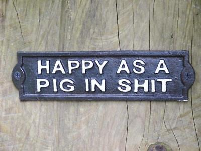 'HAPPY AS A PIG IN SH*T' Cast Iron Door Plaque Garden Man Cave Wall Sign Decor