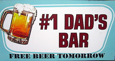 "Bar Door/wall Plaque Sign ""#1 Dad's Bar Free Beer Tomorrow"" Great Gift Bn"