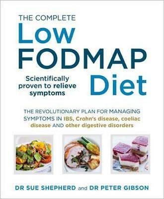 NEW Complete Low-FODMAP Diet, The By Dr Sue Shepherd and Dr Peter Gibson