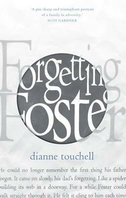 NEW Forgetting Foster By Dianne Touchell Paperback Free Shipping