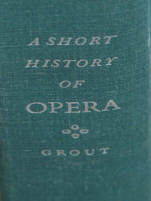 Short History of Opera One-Volume Edition  Vintage Hardcover Book 1965