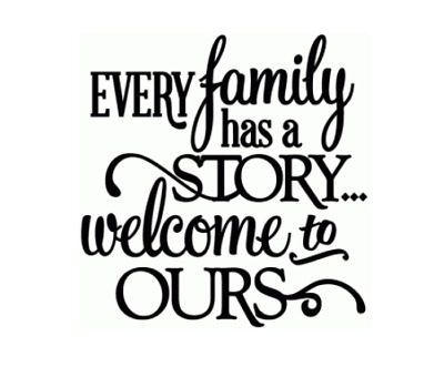 1 X Every Family Has A Story Welcome To Ours Box Frame Vinyl Decal