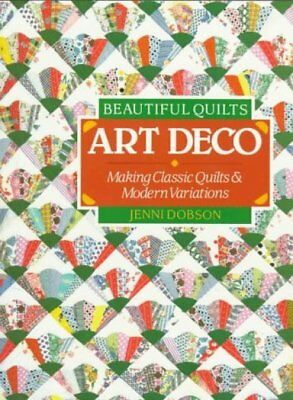 Beautiful Quilts: Art Deco: Making Classic Quilts & Modern Variations