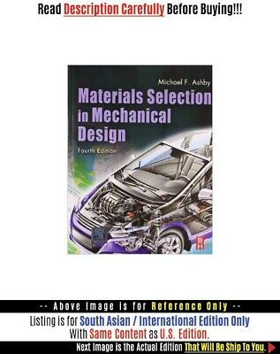 *FAST SHIP* - Materials Selection In Mechanical Desi, 4E by Michael F.