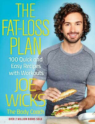 The Fat-Loss Plan: 100 Quick and Easy Recipes with Workouts | Joe Wicks
