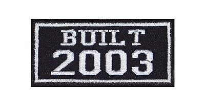 Built 2003 Biker Patches Year of Birth Construction Number Motorcycle MC Badge