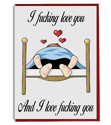 Funny Rude Valentines Day Gift For Him / Her - I F**king Love You And Love. . .