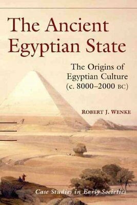 Ancient Egyptian State : The Origins of Egyptian Culture C. 8000-2000 Bc, Pap...