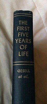 The First Five Years of Life - Gesell et al - 1940 - First Edition