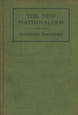 Theodore Roosevelt / New Nationalism 1911 History First Edition