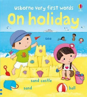 NEW Usborne Very First Words : On Holiday By Rosalinde Bonnet Board Book