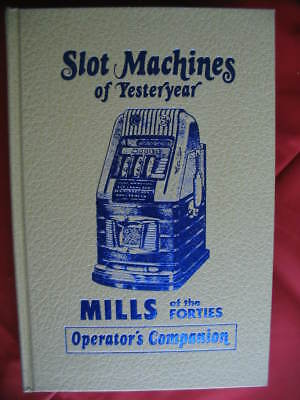 Mills of the 40's Operator's Companion Slot Machines of Yesteryear Hardcover