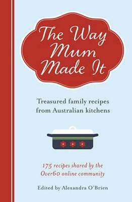 NEW The Way Mum Made It By Alexandra O'Brien Paperback Free Shipping