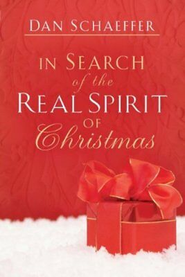 In Search of the Real Spirit of Christmas by Dan Schaeffer