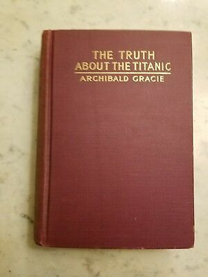 The Truth About the Titanic by Archibald Gracie, 1913