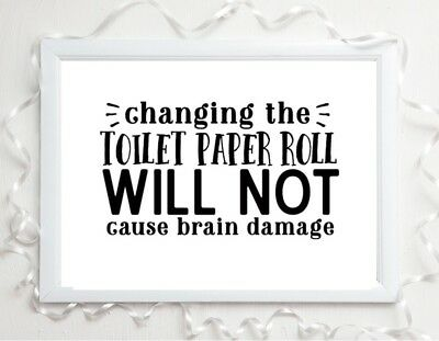 change the toilet roll bathroom quote a4 glossy Print  picture gift  UNFRAMED