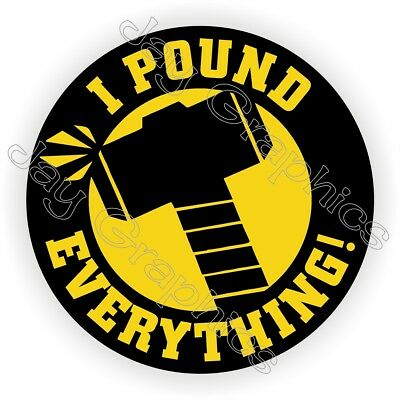 I POUND EVERYTHING Funny Hard Hat Sticker / Decal Label / Helmet Laborer Hammer