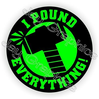 I POUND EVERYTHING Funny Hard Hat Sticker - Decal Label Helmet Laborer Hammer