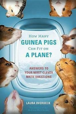 NEW How Many Guinea Pigs Can Fit on a Plane? By Laura Overdeck Paperback