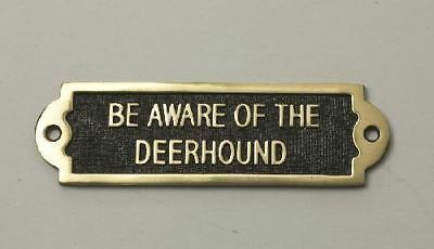 """""""BE AWARE OF THE DEERHOUND"""" Solid Brass Beware of the Dog Sign - 50mm x 170mm"""