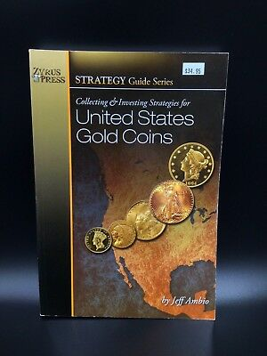 Collecting & Investing Stategies for United States Gold Coins Book by Jeff Ambio