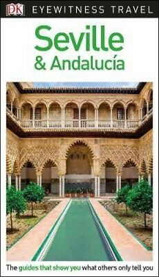 DK Eyewitness Travel Guide Seville and Andalucia | DK Travel