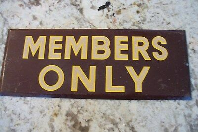 """1940's NOS sign """"MEMBERS ONLY"""" Original sign with some shelf ware, Great Patina!"""
