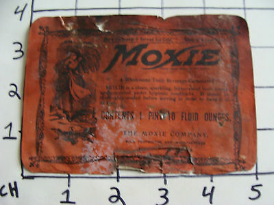 Original Vintage Label: MOXIE early as is