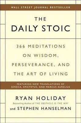 Daily Stoic : 366 Meditations on Wisdom, Perseverance, and the Art of Living,...