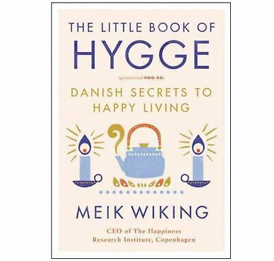 The Little Book of Hygge : Danish Secrets to Happy Living  (Hardback)