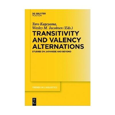 Transitivity and Valency Alternations  Trends in Linguistics. Studies and Mono..