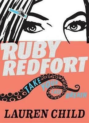 NEW Ruby Redfort Take Your Last Breath By Lauren Child Hardcover Free Shipping
