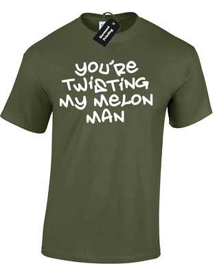 Your Twisting My Melon Mens T-Shirt Funny Acid House Music Hacienda 90'S Top