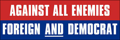 3x9 inch Against All Enemies Foreign and DEMOCRAT Bumper Sticker - gop pro trump
