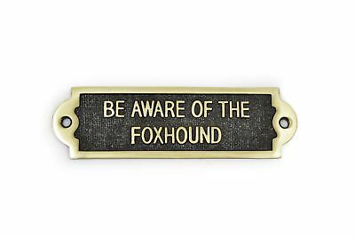 """""""BE AWARE OF THE FOXHOUND"""" Solid Brass Beware of the Dog Sign"""