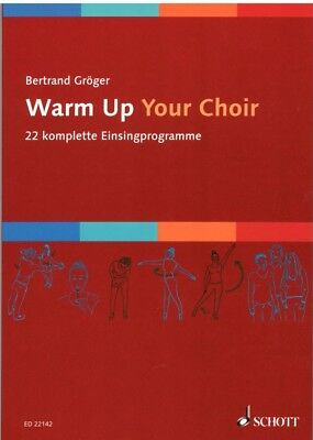 Bertrand GRÖGER - Warm Up Your Choir - 22 Einsingprogramme - Einsingen im Chor
