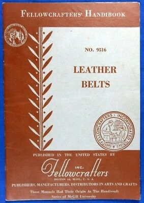 Leather Belts That You Can Make Fellowcrafters Handibook #9516 Ivan Crowell 1946