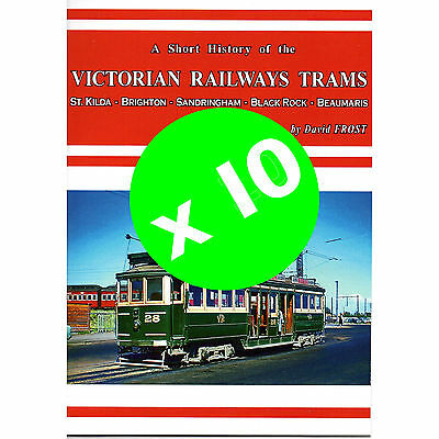 10 x Books:  A Short History of the VICTORIAN RAILWAYS TRAMS by David Frost