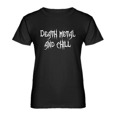 Womens Death Metal and Chill Short Sleeve T-shirt #3020