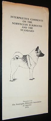 Vintage 1976 Interpretive Comments on the Norwegian Elkhound and the Standard