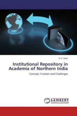 Institutional Repository in Academia of Northern India Concept, Creation an 2187