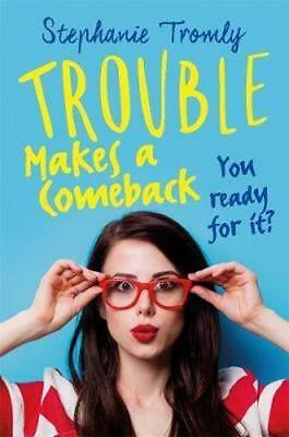 NEW Trouble Makes a Comeback By Stephanie Tromly Paperback Free Shipping