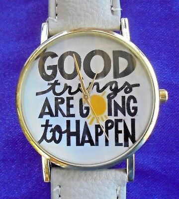 GOOD THINGS ARE GOING TO HAPPEN Wrist Watch Dream Wish PU Leather White Band