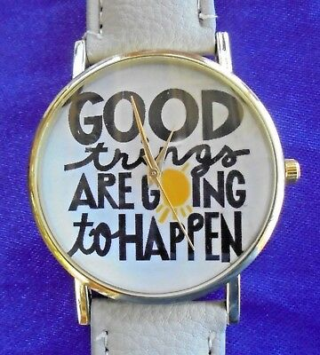 Wrist Watch GOOD THINGS ARE GOING TO HAPPEN Dream Wish PU Leather White Band