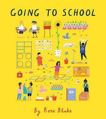 NEW Going to School By Rose Blake Hardcover Free Shipping